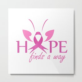 Hope finds a way- Pink ribbon with butterfly to symbolize breast cancer awareness Metal Print
