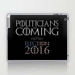 Politicians are Coming Laptop & iPad Skin