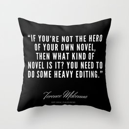 28  |  Terence Mckenna Quote 190516 Throw Pillow