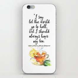 Fyodor Dostoyevsky - I say let the world go to hell, but I should always have my tea. iPhone Skin