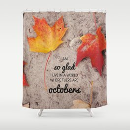 octobers. Shower Curtain