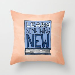 Learn Something New Throw Pillow