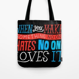 No One Loves It. Tote Bag