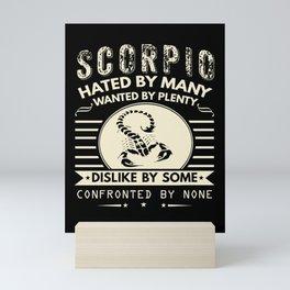 Scorpio-Hated By Many, Wanted By Plenty T-Shirt Mini Art Print