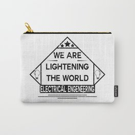 We are lightening the world, electrical engeneering Carry-All Pouch