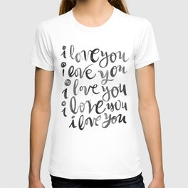 i love you i love you T-shirt