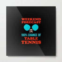Funny Table Tennis Quote Metal Print
