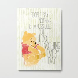 I do nothing every day Metal Print