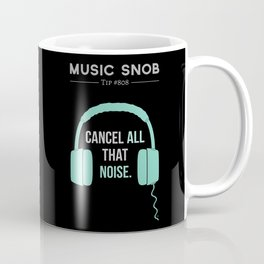 Noise-Cancelling — Music Snob Tip #808 Coffee Mug