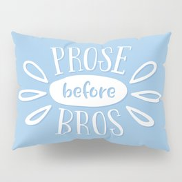 Prose Before Bros - Book Nerd Quote - White On Blue Pillow Sham
