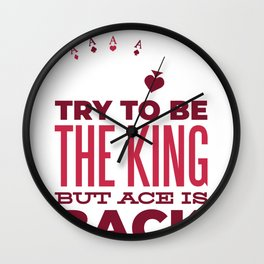 Try To Be King Wall Clock