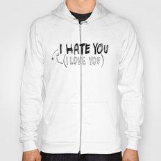I HATE\LOVE YOU Hoody