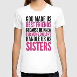GOD MADE US BEST FRIENDS BECAUSE (PINK) T-shirt