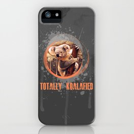 Totally Koalafied iPhone Case