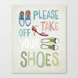 Please Take Off Your Shoes Canvas Print