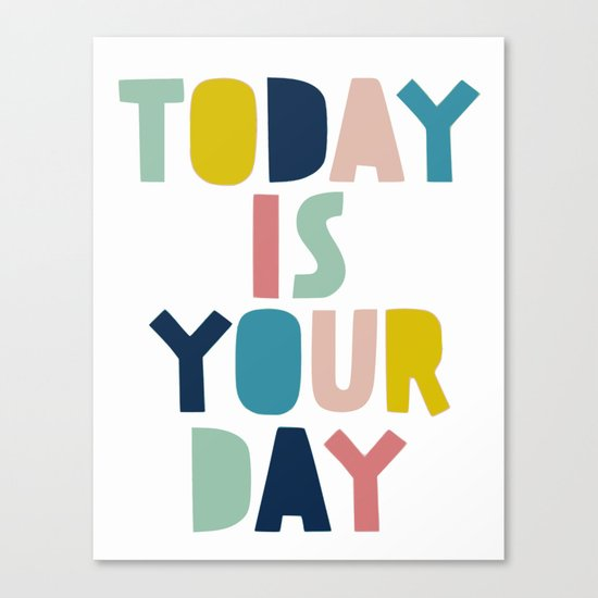 Love one, today is your day Canvas Print