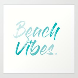 Beach Vibes Art Print