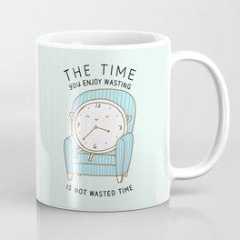 The Time You Enjoy Wasting Coffee Mug