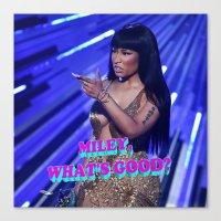 minaj Canvas Prints featuring MILEY WHAT'S GOOD? by Nicki Minaj Spain