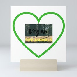 Vegan for animals Mini Art Print