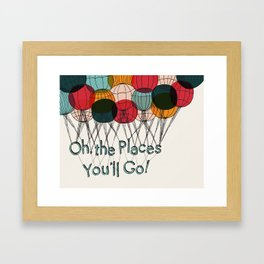 Oh the Places You'll Go Framed Art Print