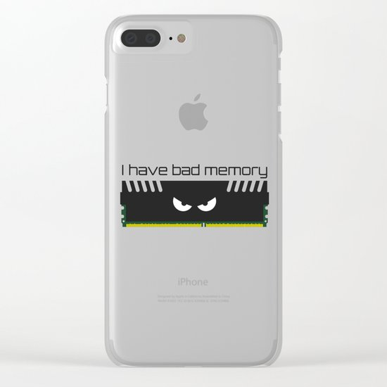 I have bad memory RAM Clear iPhone Case