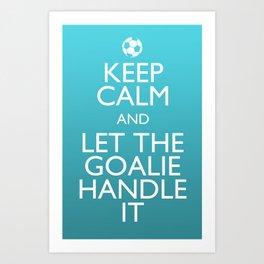 Keep Calm Goalie Art Print