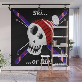 Ski or Die! Wall Mural