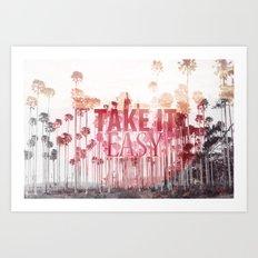 Take It Easy. Art Print