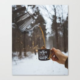 Coffee First, then the World Canvas Print