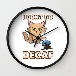 Funny I Don't Do Decaf Cute Angry Cat Wall Clock