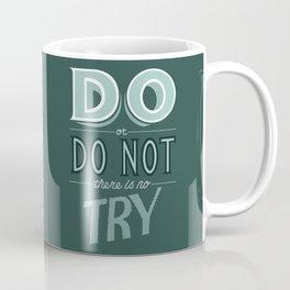 Do or Do Not Coffee Mug