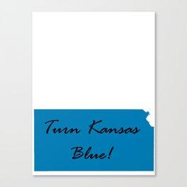 Turn Kansas Blue! Proud Vote Democrat Liberal! 2018 Midterms Canvas Print