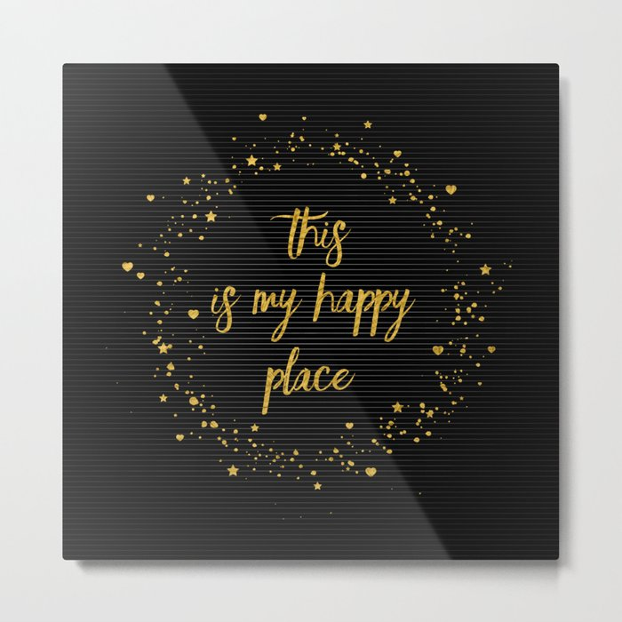 Text Art THIS IS MY HAPPY PLACE III | black with hearts, stars & splashes Metal Print