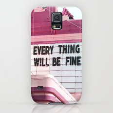 Every Thing Will Be Fine Slim Case Galaxy S5