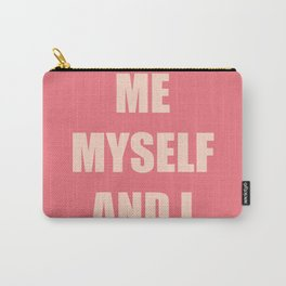 Me,Myself and I Carry-All Pouch