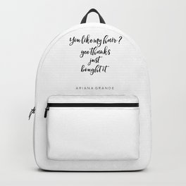 Ariana G. Poster, 7 Rings, Ariana Quote, Hair Quote, Gift For Her, Teen Room Decor Backpack