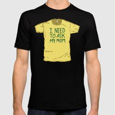 I Need To Ask My Mom Mens Fitted Tee Black MEDIUM