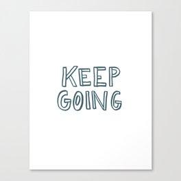 Hurricane Relief - Keep Going Canvas Print