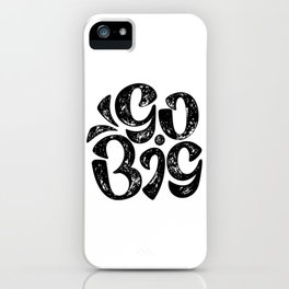 Go Big iPhone Case