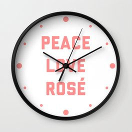 Peace Love Rosé Quote Wall Clock