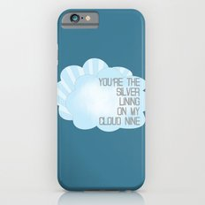 You're the Silver Lining on My Cloud Nine Slim Case iPhone 6s