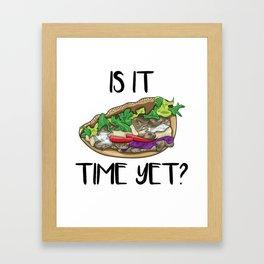 Is It Kebab Time Yet? Framed Art Print