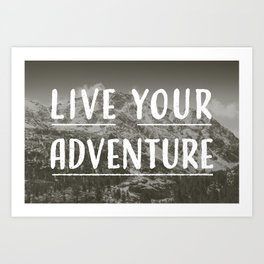 Live Your Adventure Art Print