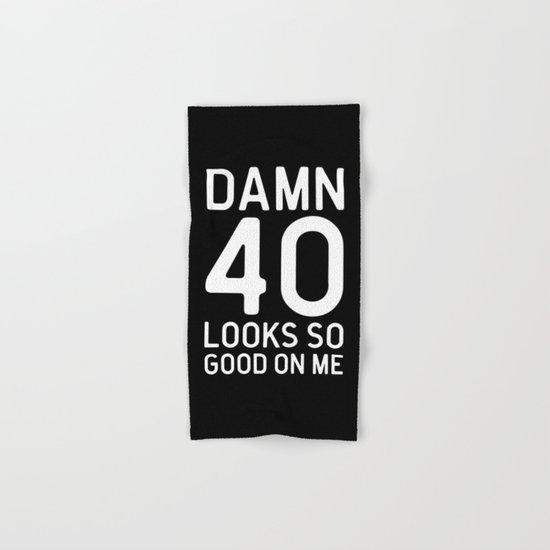 40 Looks Good Birthday Quote Hand & Bath Towel