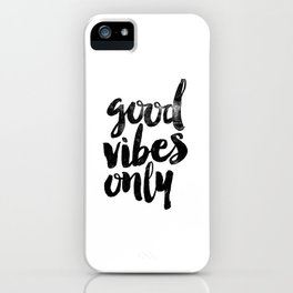 Good Vibes Only black and white typography poster black-white design home decor bedroom wall art iPhone Case
