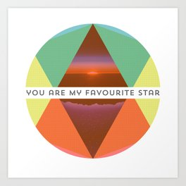 You are my favourite Star Art Print