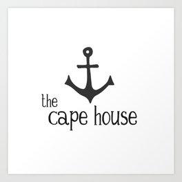 The Cape House - Cape Cod Anchored Art Print