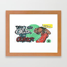Get Ornery Framed Art Print
