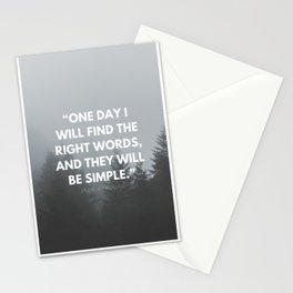One day I will find the right words and they will be simple - Jack Kerouac Stationery Cards